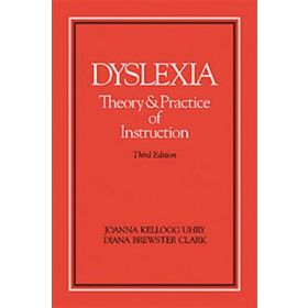 Dyslexia: Theory and Practice of Instruction   Third Edition