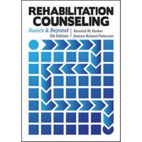 Rehabilitation Counseling: Basics and Beyond   Fifth Edition