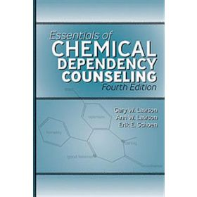 Essentials of Chemical Dependency Counseling Fourth Edition