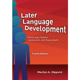 Later Language Development: School-Age Children, Adolescents
