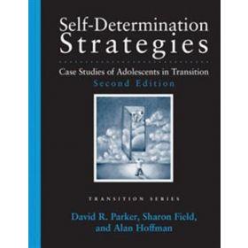 Self-Determination Strategies: Case Studies of Adolescents in Transition