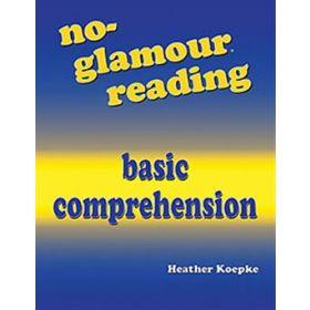 No-Glamour Reading Basic Comprehension