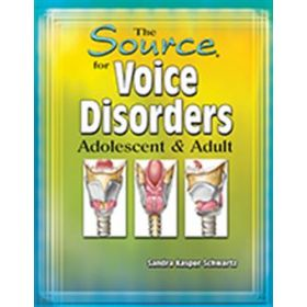 The Source for Voice Disorders Adolescent & Adult