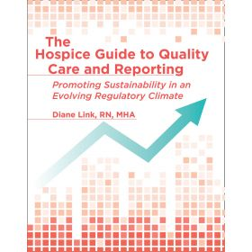 The Hospice Guide to Quality Care and Reporting: Promoting Sustainability