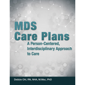 MDS Care Plans: A Person-Centered,Interdisciplinary Approach to Care