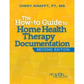 The How-to Guide to Home Health Therapy Documentation, 2nd Edition