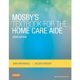Mosby's Textbook for the Home Care Aide, 3rd Edition