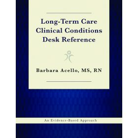 Long-Term Care Clinical Conditions Desk Reference: An Evidence