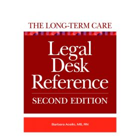 The Long-Term Care Legal Desk Reference, 2nd Edition