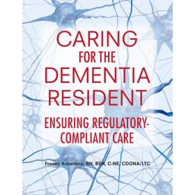 Caring for the Dementia Resident: Ensuring Regulatory-Compliant Care