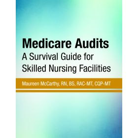 Medicare Audits: A Survival Guide for Skilled Nursing Facilities