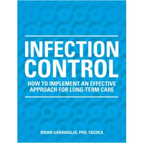 Infection Control: How to Implement an Effective Approach for Long-Term Care
