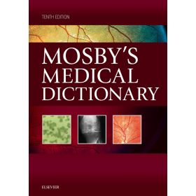 Mosby s Medical Dictionary, 10th Edition