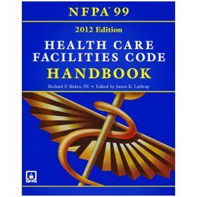 NFPA 99: Health Care Facilities Code, Hardbound Handbook, 2012 Edition