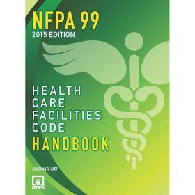 NFPA 99: Health Care Facilities Code, Hardbound Handbook, 2015 Edition