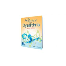 The Source for Dysarthria 2d Ed.