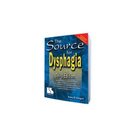 The Source for Dysphagia 3rd Ed.
