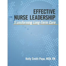 Effective Nurse Leadership: Transforming Long-Term Care