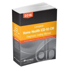 Complete Home Health ICD-10-CM Diagnosis Coding Ma