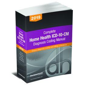 2019 ICD-10-CM Home Health Diagnosis Coding Manual - DecisionHealth