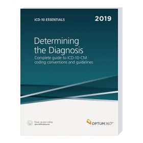 2019 ICD-10 Essentials: Determining the Diagnosis - Optum360