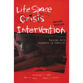 Life Space Crisis Intervention: Second Edition