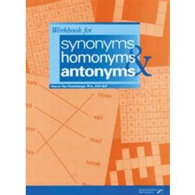 Workbook for Synonyms, Homonyms, and Antonyms