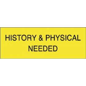 Chart Tape  History And Physical Needed